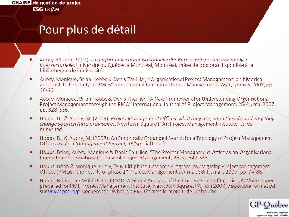 Pour plus de détail Aubry, M. (mai 2007). La performance organisationnelle des Bureaux de projet: une analyse intersectorielle. Université du Québec à