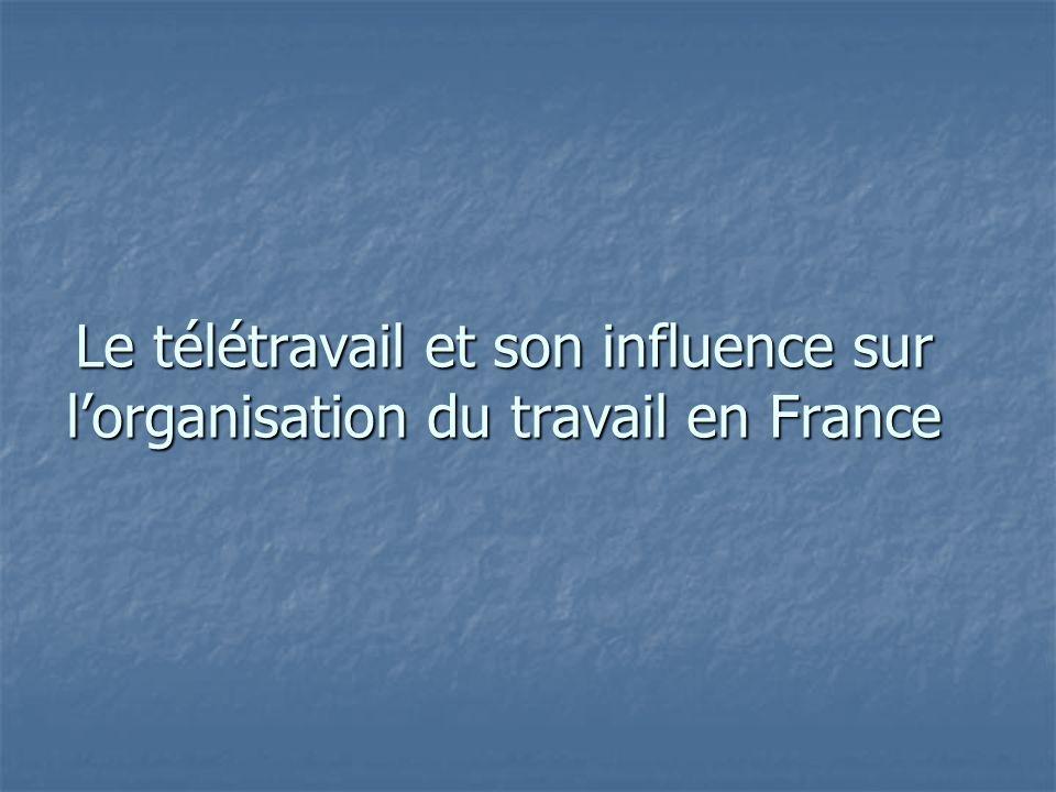 Le télétravail et son influence sur lorganisation du travail en France