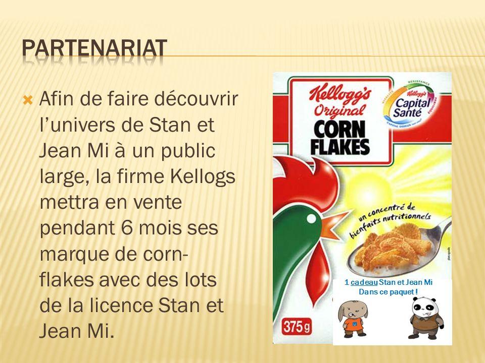 Afin de faire découvrir lunivers de Stan et Jean Mi à un public large, la firme Kellogs mettra en vente pendant 6 mois ses marque de corn- flakes avec