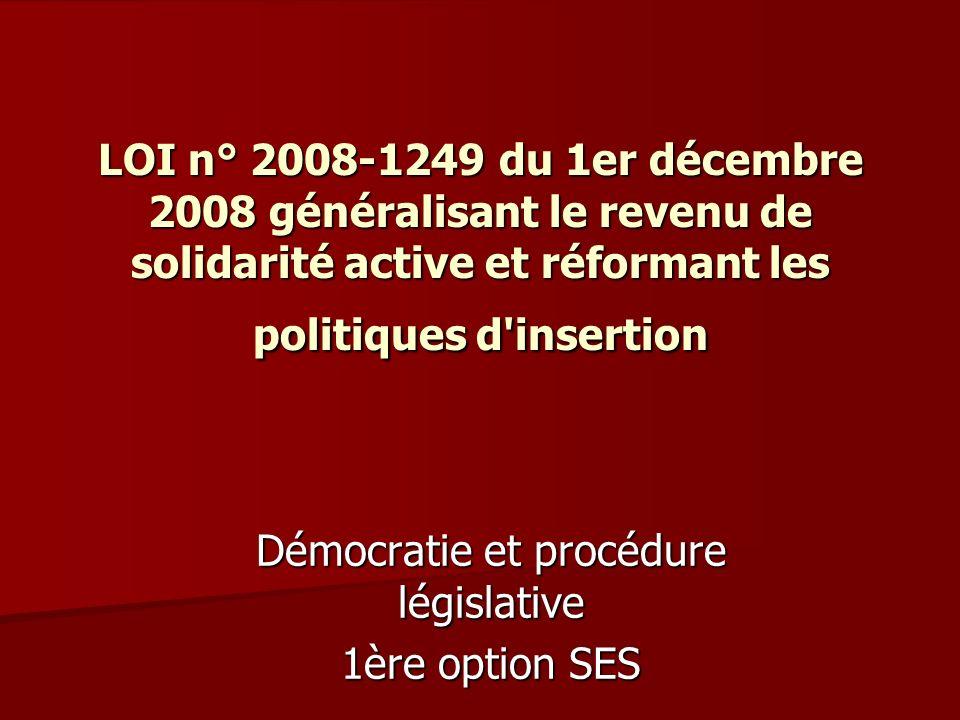 LOI n° 2008-1249 du 1er décembre 2008 généralisant le revenu de solidarité active et réformant les politiques d'insertion Démocratie et procédure légi