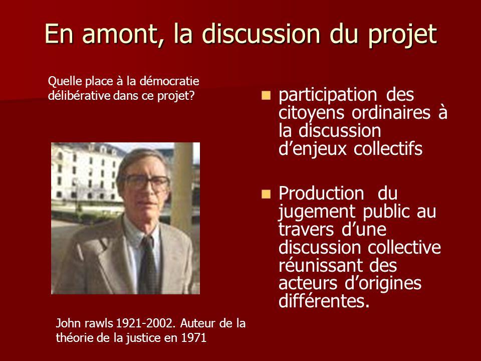 En amont, la discussion du projet participation des citoyens ordinaires à la discussion denjeux collectifs Production du jugement public au travers du