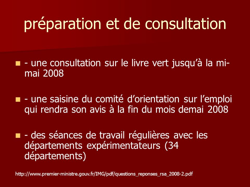 préparation et de consultation - une consultation sur le livre vert jusquà la mi- mai 2008 - une saisine du comité dorientation sur lemploi qui rendra