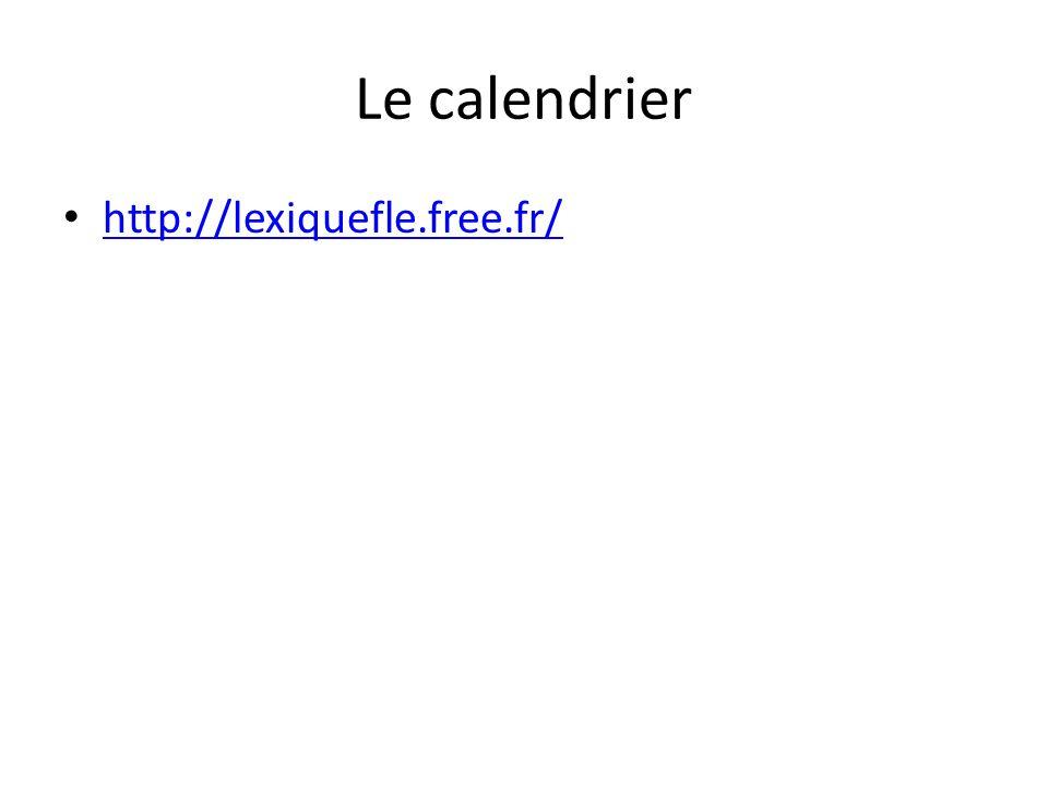 Le calendrier http://lexiquefle.free.fr/