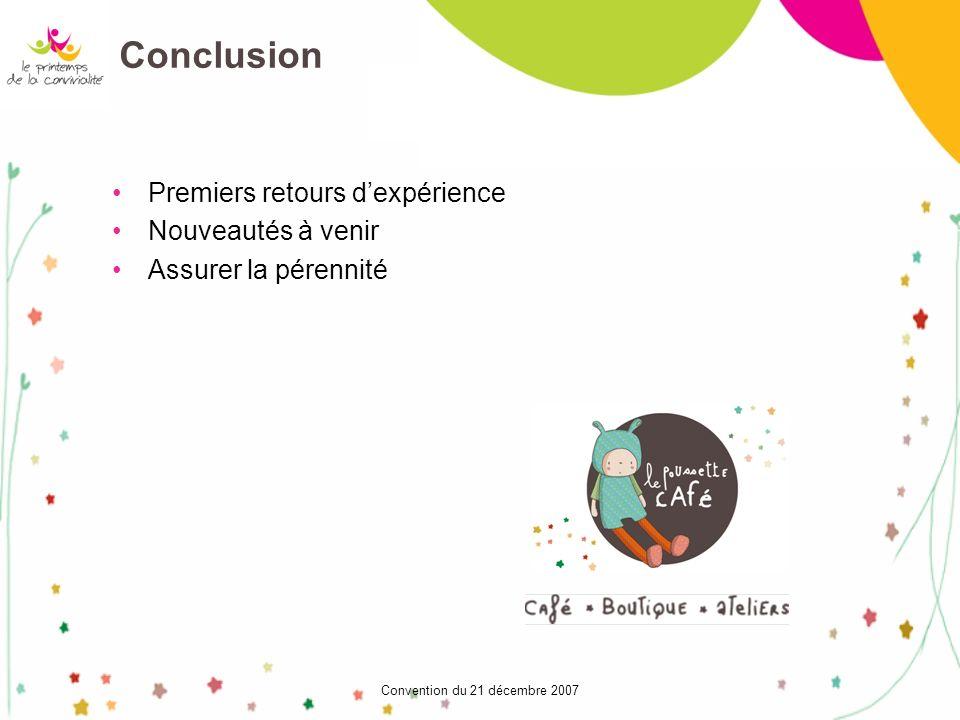 Convention du 21 décembre 2007 Conclusion Premiers retours dexpérience Nouveautés à venir Assurer la pérennité