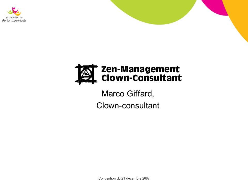 Convention du 21 décembre 2007 Marco Giffard, Clown-consultant