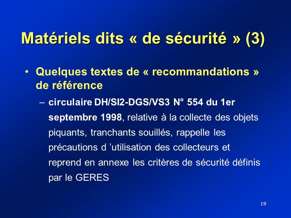 19 Matériels dits « de sécurité » (3) Quelques textes de « recommandations » de référence –circulaire DH/SI2-DGS/VS3 N° 554 du 1er septembre 1998, rel