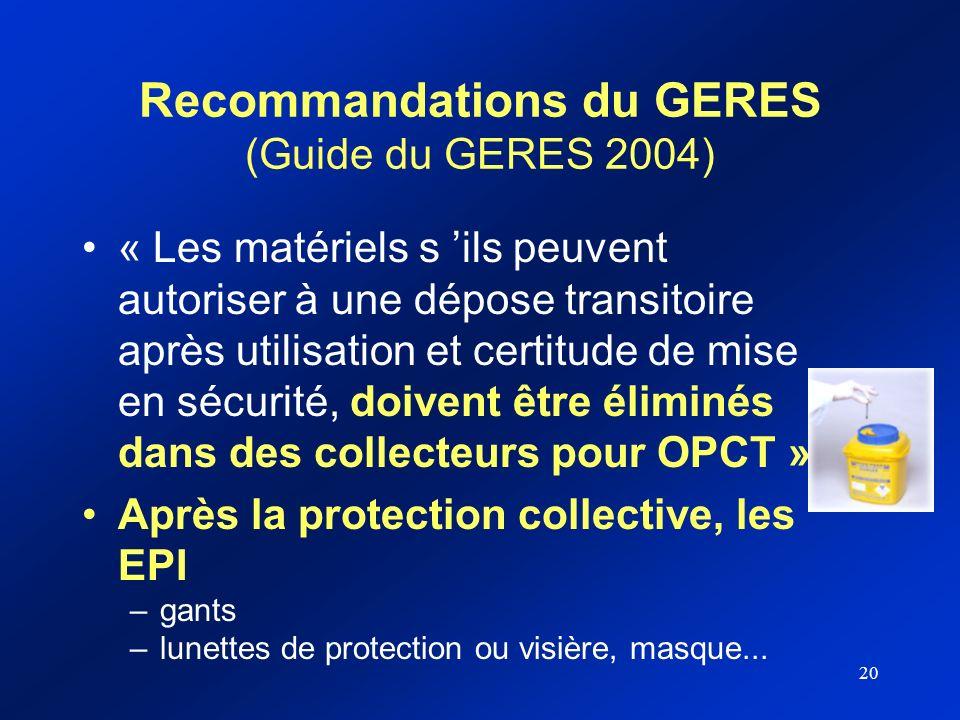 20 Recommandations du GERES (Guide du GERES 2004) « Les matériels s ils peuvent autoriser à une dépose transitoire après utilisation et certitude de m