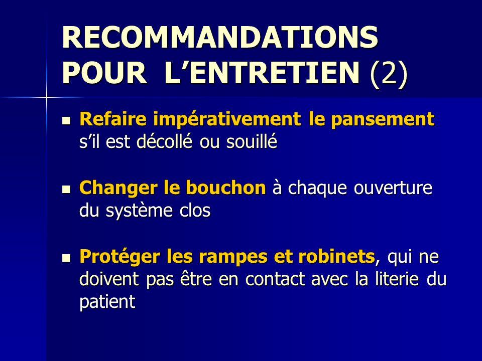 RECOMMANDATIONS POUR LENTRETIEN (2) Refaire impérativement le pansement sil est décollé ou souillé Refaire impérativement le pansement sil est décollé