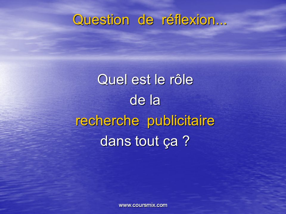 www.coursmix.com Question de réflexion...