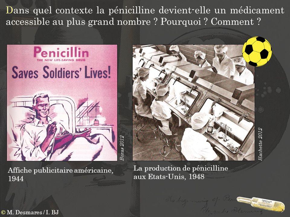Dans quel contexte la pénicilline devient-elle un médicament accessible au plus grand nombre ? Pourquoi ? Comment ? La production de pénicilline aux E