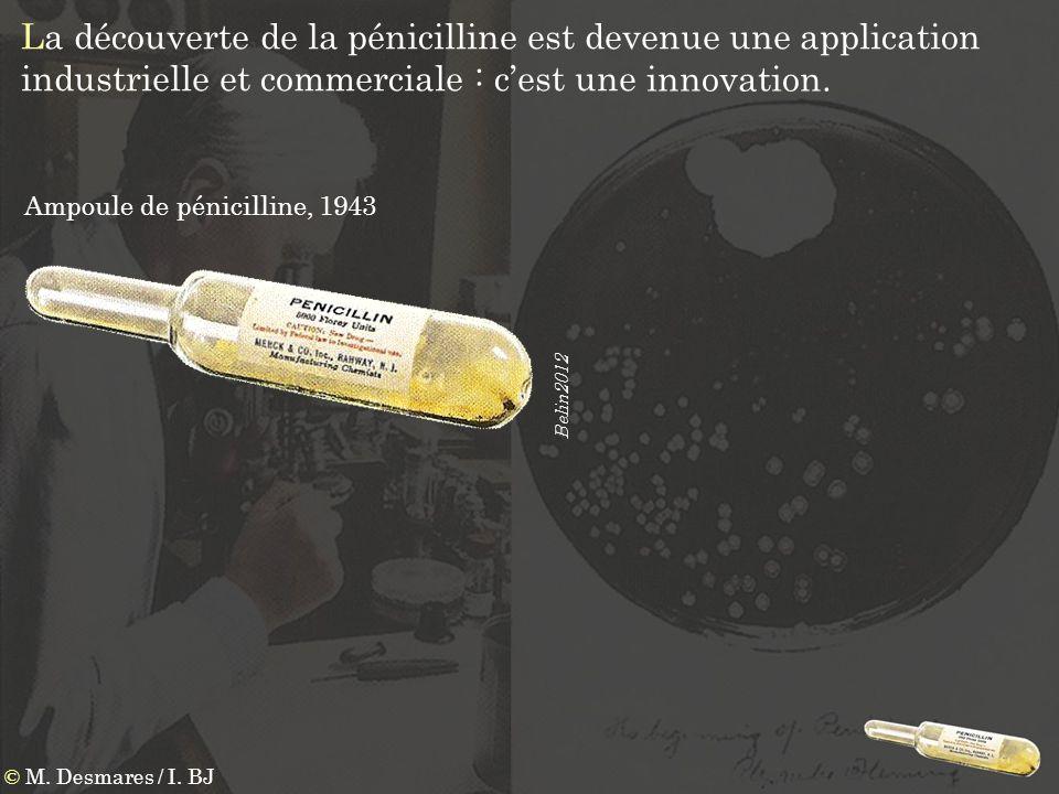 La découverte de la pénicilline est devenue une application industrielle et commerciale : cest une © M. Desmares / I. BJ Belin2012 Ampoule de pénicill