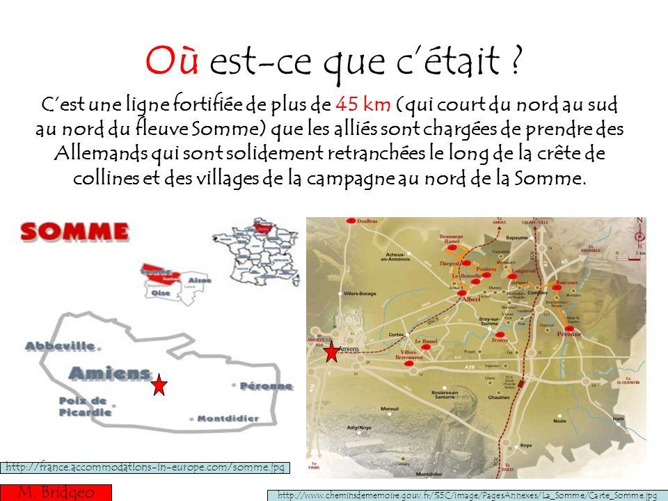 Où est-ce que cétait ? Cest une ligne fortifiée de plus de 45 km (qui court du nord au sud au nord du fleuve Somme) que les alliés sont chargées de pr