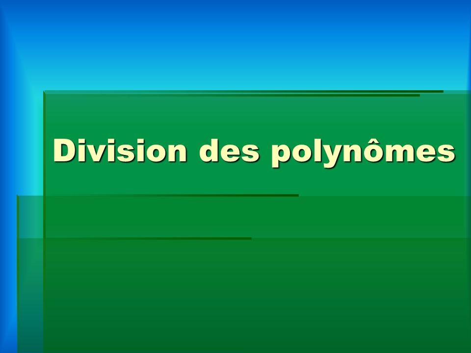 #1 Division dun monôme par un monôme.1. Divise les deux coefficients 2.