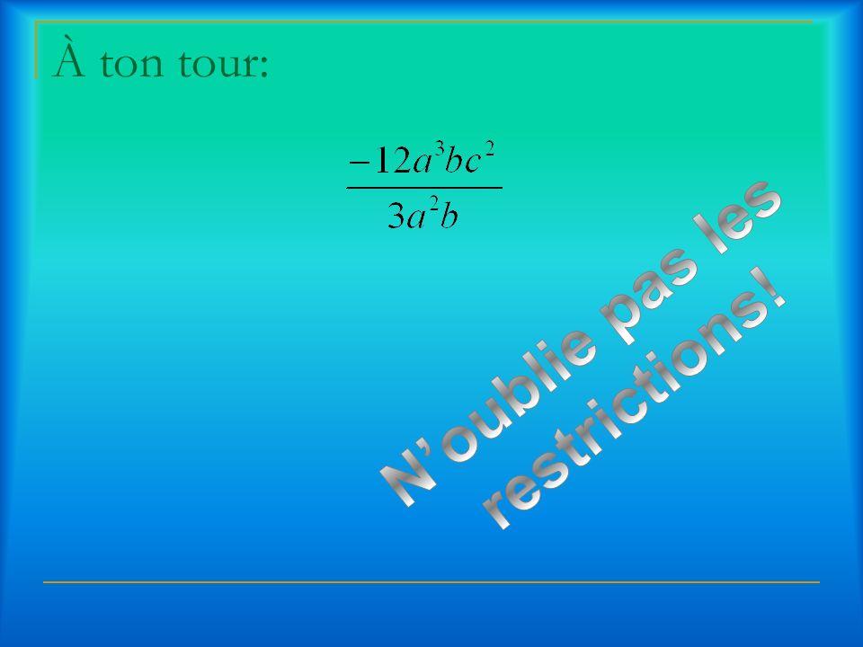 #1 Division dun polynôme par un monôme.1. Divise chacun des numérateur par le dénominateur 2.