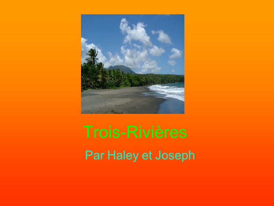 Trois-Rivières Par Haley et Joseph
