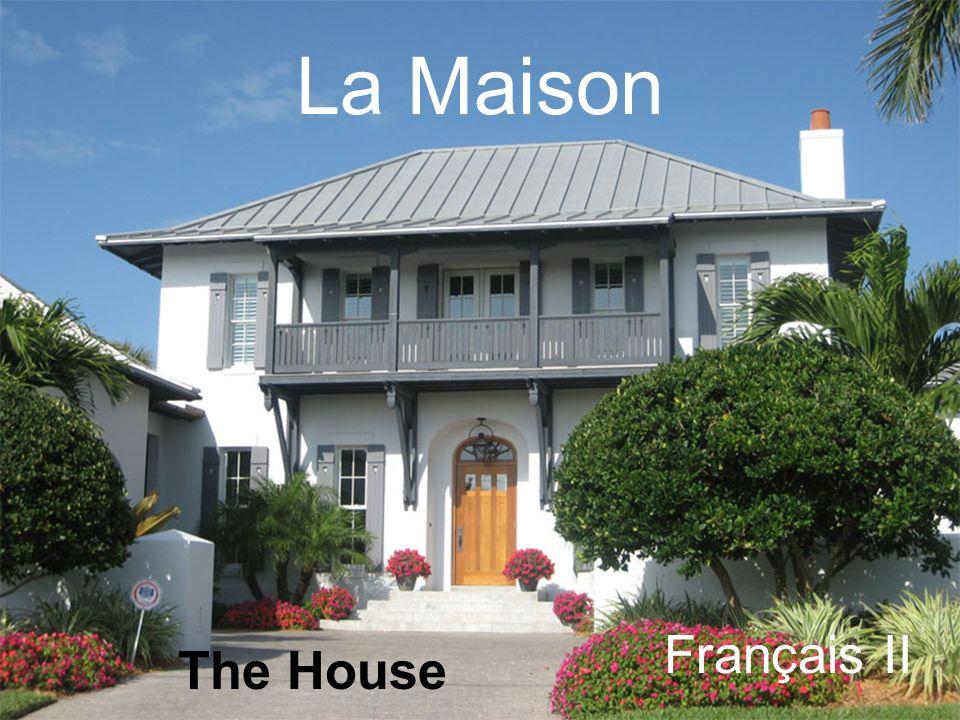 La Maison Français II The House