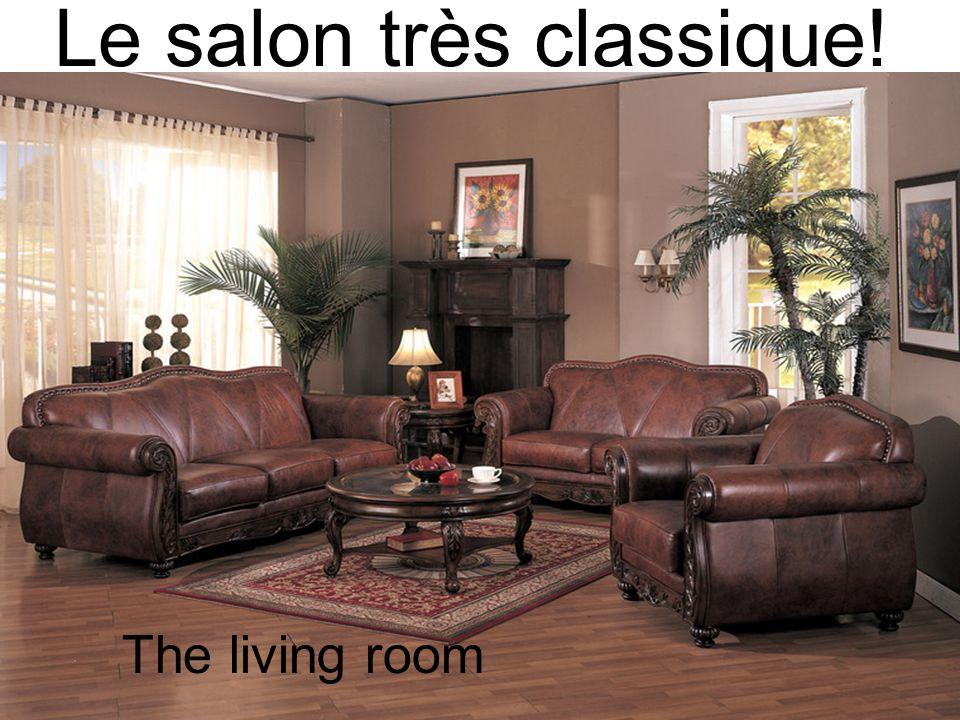 Le salon très classique! The living room