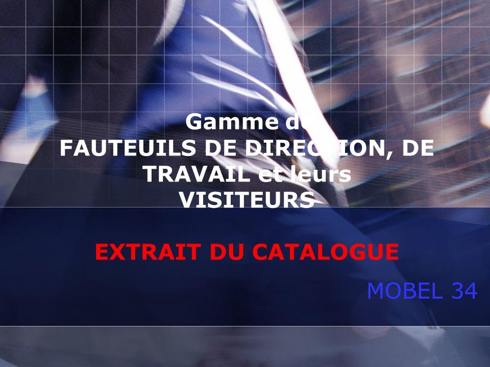 Gamme de FAUTEUILS DE DIRECTION, DE TRAVAIL et leurs VISITEURS EXTRAIT DU CATALOGUE MOBEL 34