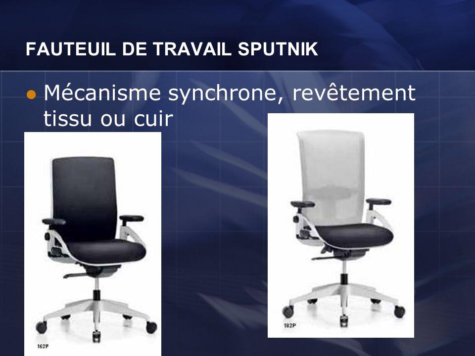 FAUTEUIL DE TRAVAIL SPUTNIK Mécanisme synchrone, revêtement tissu ou cuir