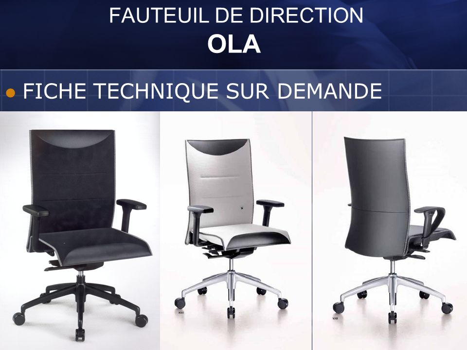 FAUTEUIL DE DIRECTION OLA FICHE TECHNIQUE SUR DEMANDE
