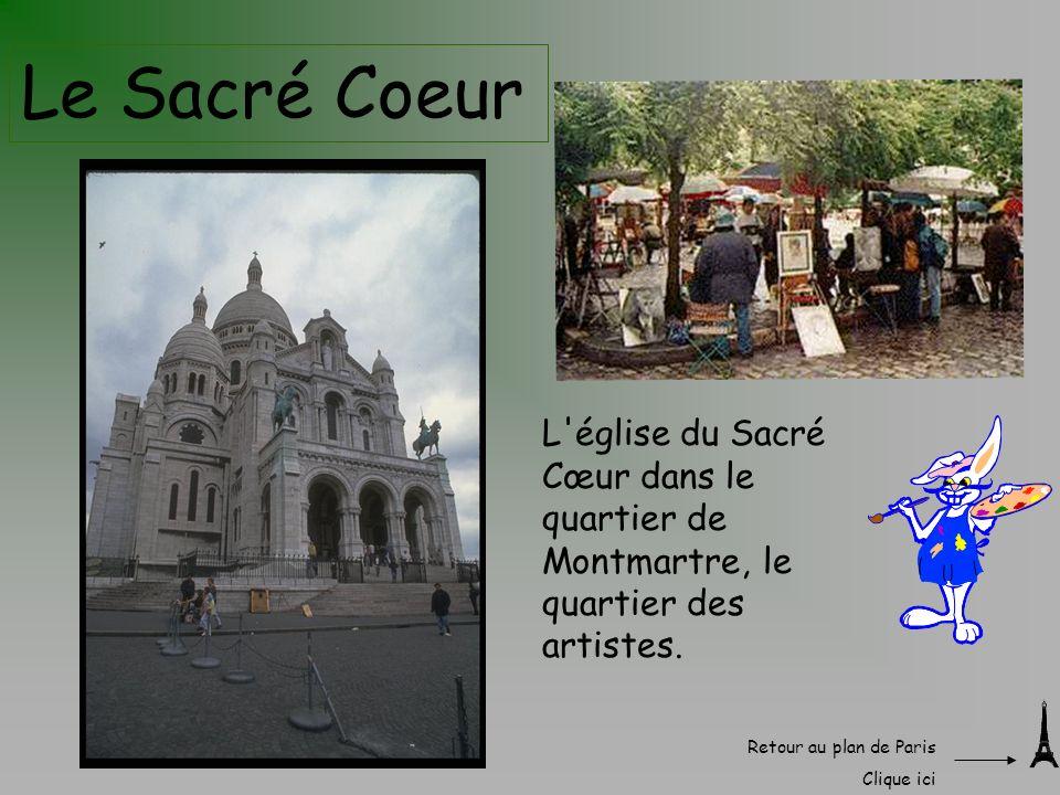 Le Sacré Coeur L'église du Sacré Cœur dans le quartier de Montmartre, le quartier des artistes. Retour au plan de Paris Clique ici