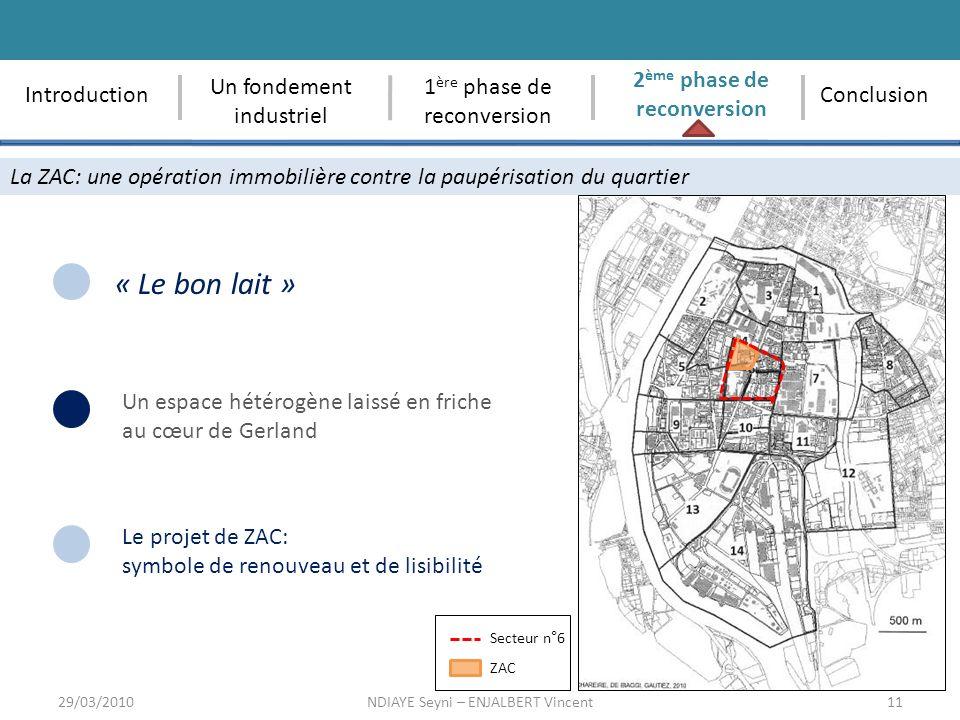 11 La ZAC: une opération immobilière contre la paupérisation du quartier 1 ère phase de reconversion 29/03/2010NDIAYE Seyni – ENJALBERT Vincent Conclu