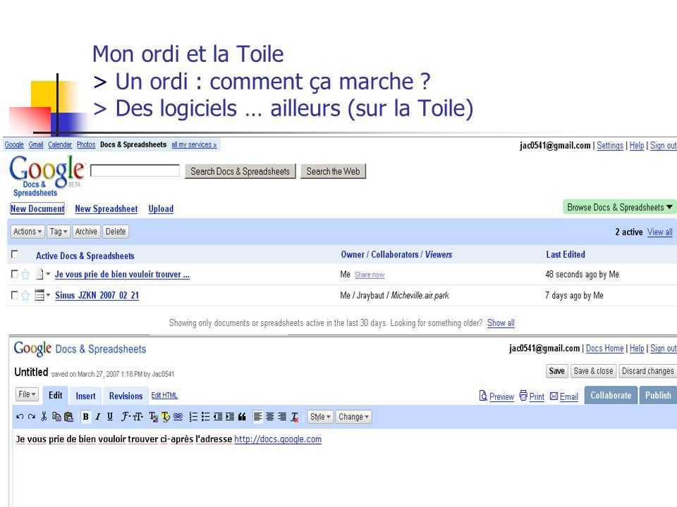http://www.aiace-luxembourg.eu36 Mon ordi et la Toile > Un ordi : comment ça marche ? > Des logiciels … ailleurs (sur la Toile)