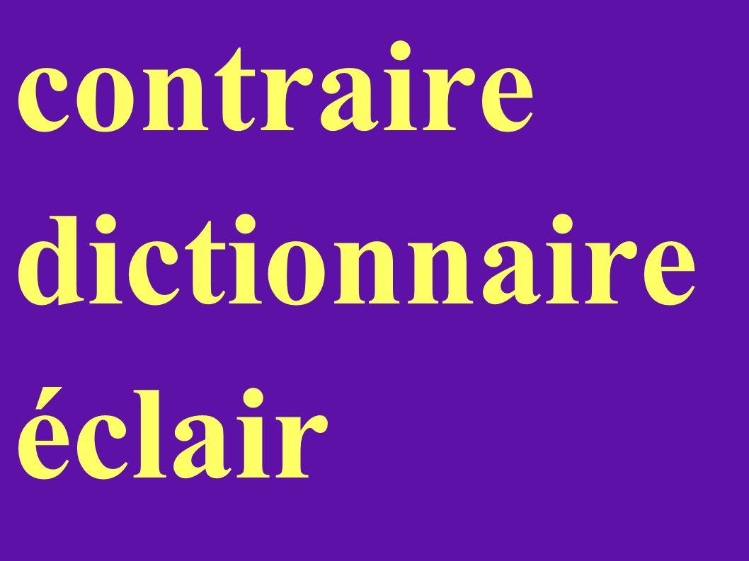 contraire dictionnaire éclair