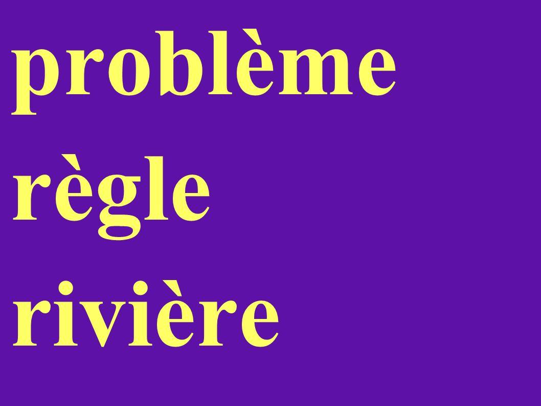 problème règle rivière