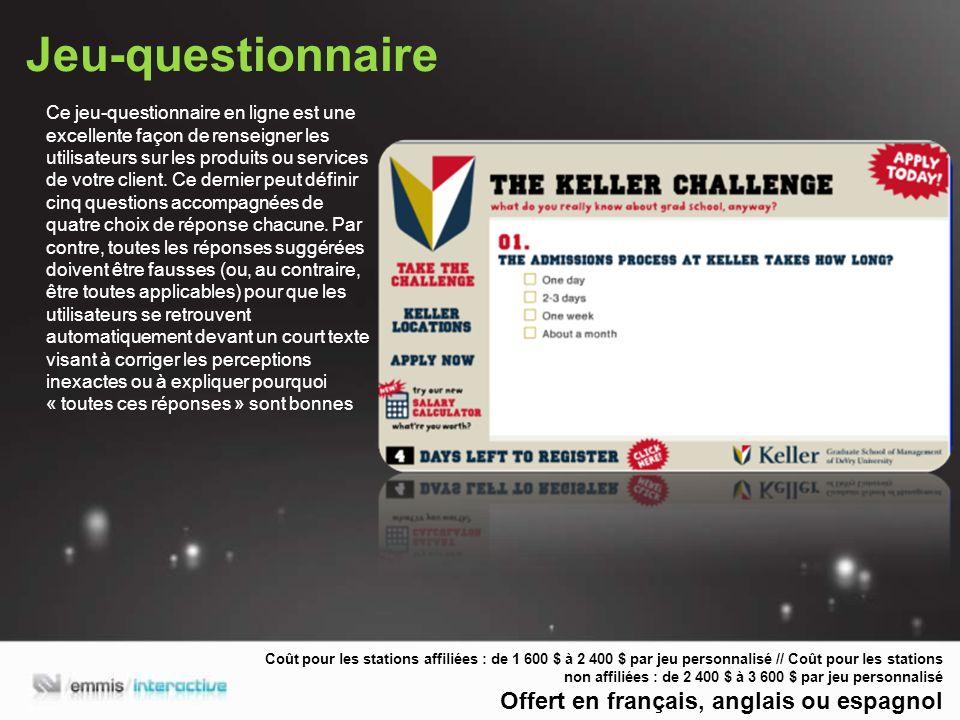 Jeu-questionnaire Ce jeu-questionnaire en ligne est une excellente façon de renseigner les utilisateurs sur les produits ou services de votre client.