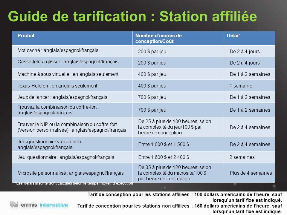 Guide de tarification : Station affiliée Tarif de conception pour les stations affiliées : 100 dollars américains de lheure, sauf lorsqu un tarif fixe est indiqué.