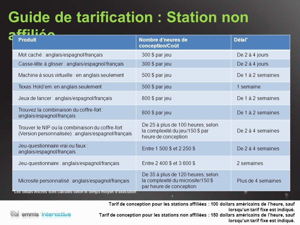 Guide de tarification : Station non affiliée Tarif de conception pour les stations affiliées : 100 dollars américains de lheure, sauf lorsqu un tarif fixe est indiqué.