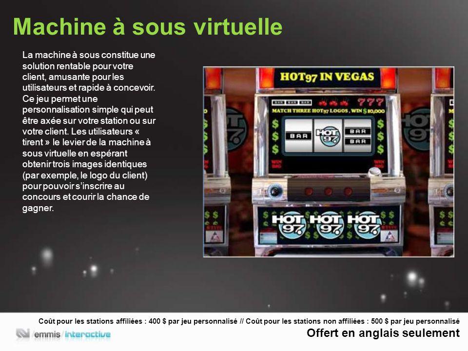 Machine à sous virtuelle La machine à sous constitue une solution rentable pour votre client, amusante pour les utilisateurs et rapide à concevoir.