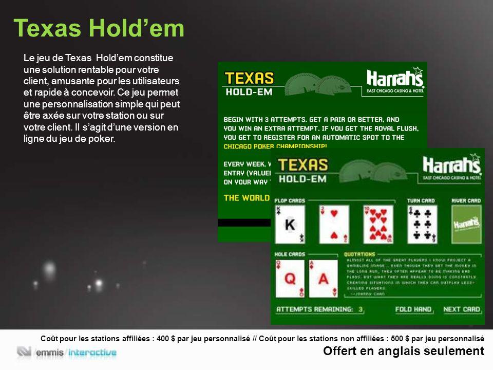 Texas Holdem Le jeu de Texas Holdem constitue une solution rentable pour votre client, amusante pour les utilisateurs et rapide à concevoir.