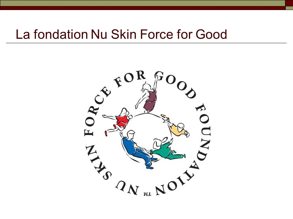 La fondation Nu Skin Force for Good