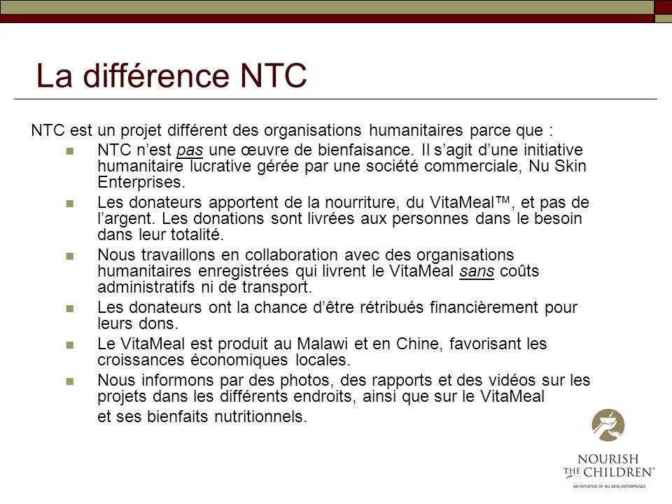 La différence NTC NTC est un projet différent des organisations humanitaires parce que : NTC nest pas une œuvre de bienfaisance. Il sagit dune initiat
