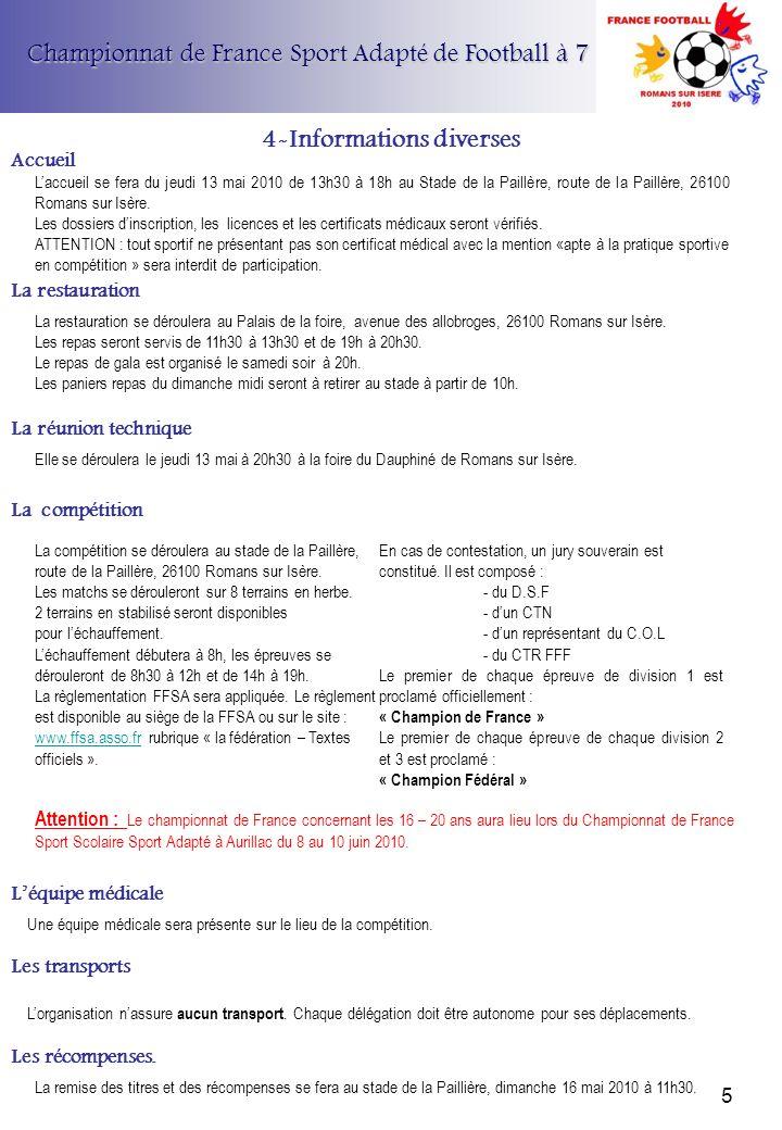 Championnat de France Sport Adapté de Football à 7 Accueil Laccueil se fera du jeudi 13 mai 2010 de 13h30 à 18h au Stade de la Paillère, route de la P
