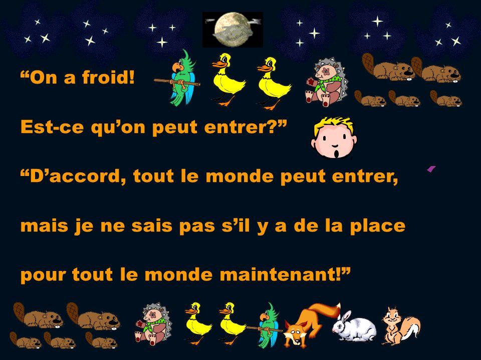 On ne sait pas! Sylvain ouvre la porte. Cest un perroquet, deux canards, un hérisson, Et un castor avec sa famille!