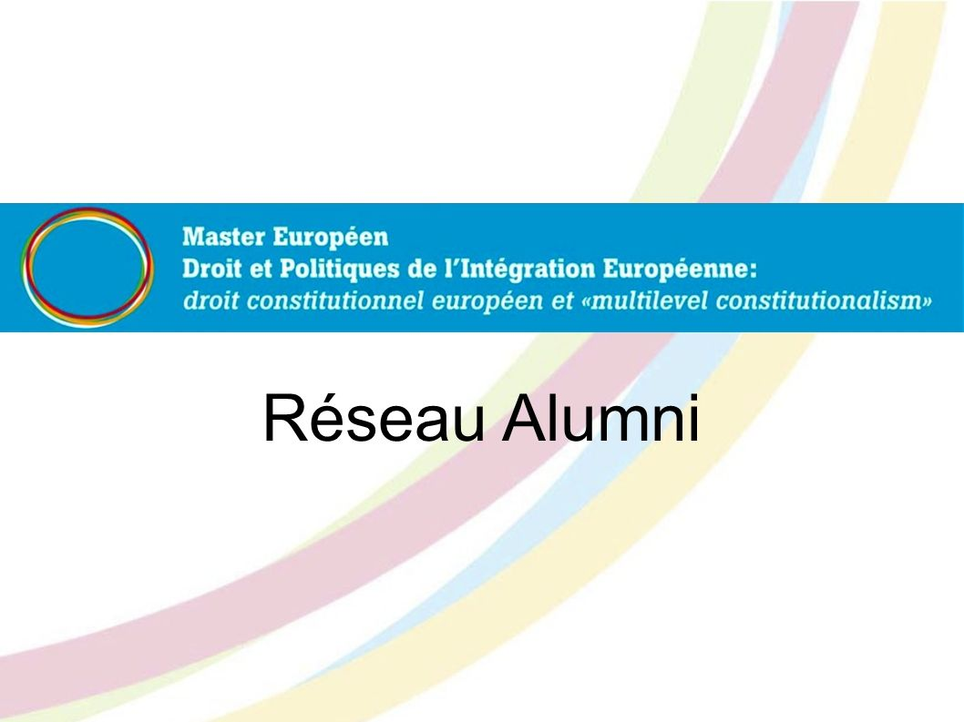 Ce que lon a déjà: le réseau Alumni Master D.I.E.