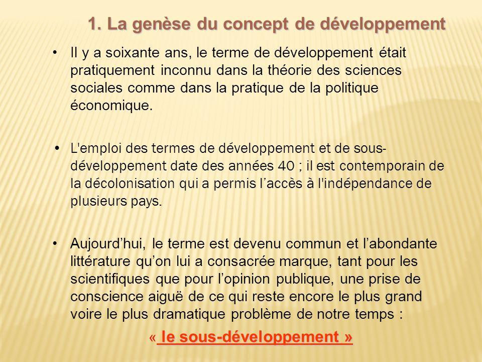 Il y a soixante ans, le terme de développement était pratiquement inconnu dans la théorie des sciences sociales comme dans la pratique de la politique