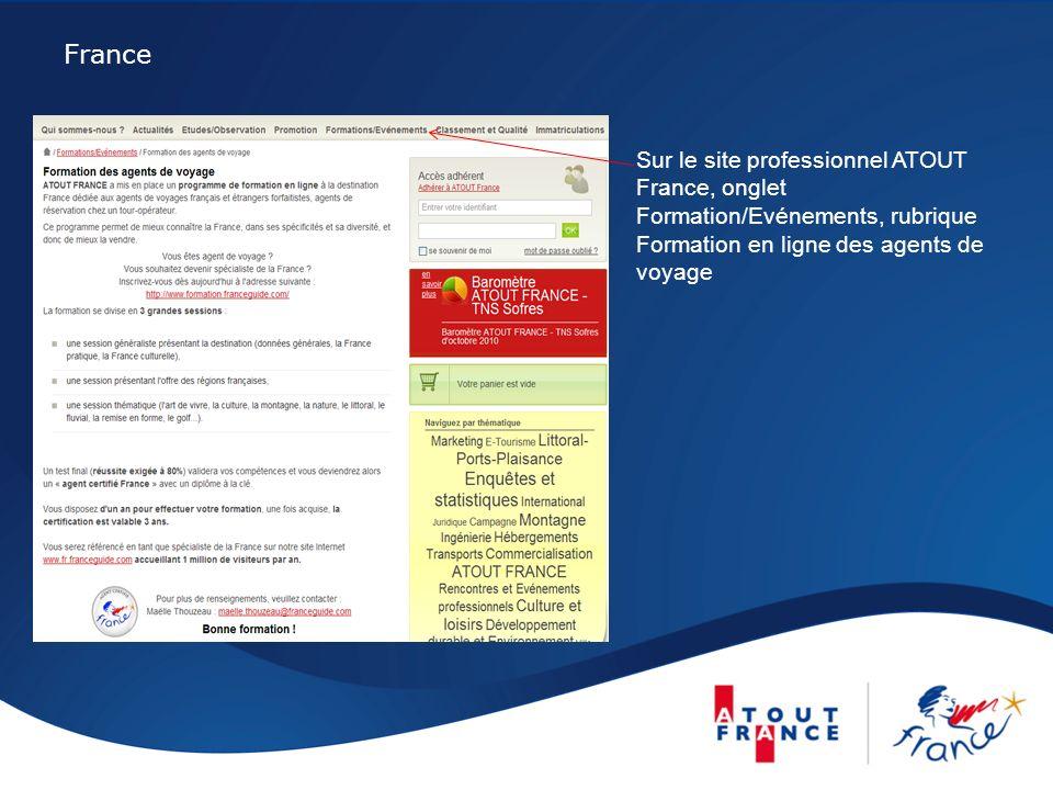 France Sur le site professionnel ATOUT France, onglet Formation/Evénements, rubrique Formation en ligne des agents de voyage