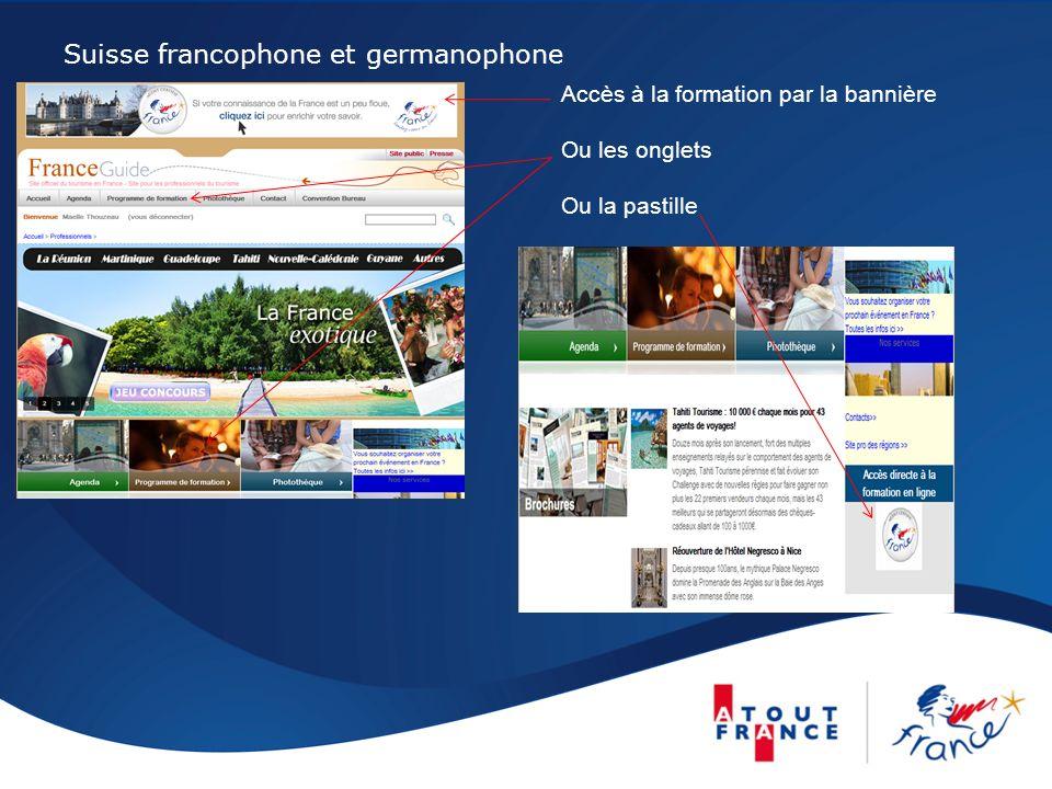 Suisse francophone et germanophone Accès à la formation par la bannière Ou les onglets Ou la pastille