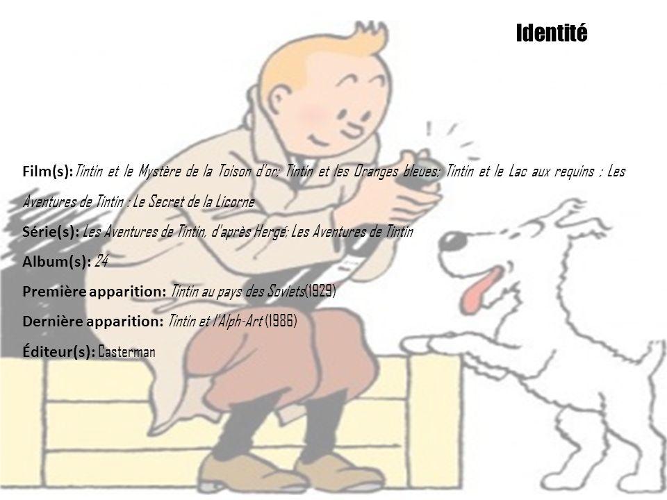 Film(s): Tintin et le Mystère de la Toison d'or; Tintin et les Oranges bleues; Tintin et le Lac aux requins ; Les Aventures de Tintin : Le Secret de l