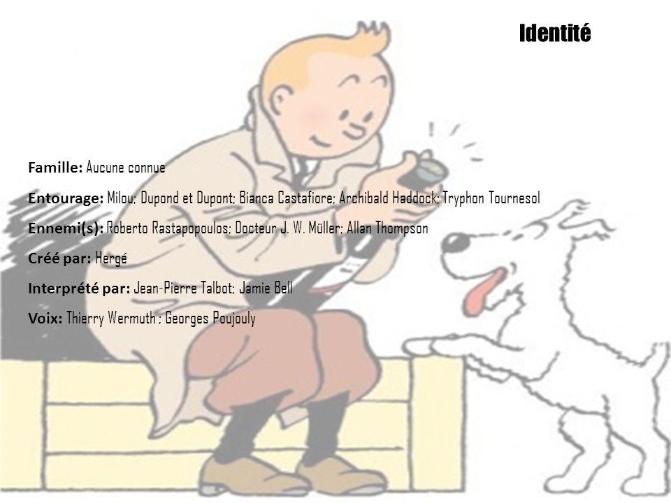 Film(s): Tintin et le Mystère de la Toison d or; Tintin et les Oranges bleues; Tintin et le Lac aux requins ; Les Aventures de Tintin : Le Secret de la Licorne Série(s): Les Aventures de Tintin, d après Hergé; Les Aventures de Tintin Album(s): 24 Première apparition: Tintin au pays des Soviets(1929) Dernière apparition: Tintin et l Alph-Art (1986) Éditeur(s): Casterman Identité
