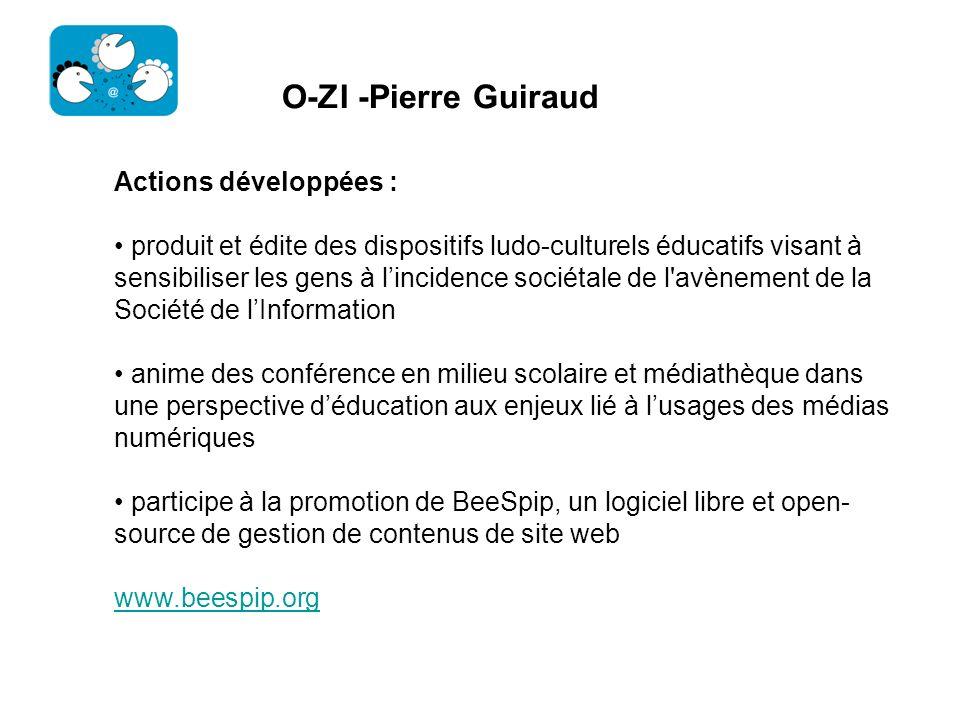 O-ZI -Pierre Guiraud Actions développées : produit et édite des dispositifs ludo-culturels éducatifs visant à sensibiliser les gens à lincidence socié