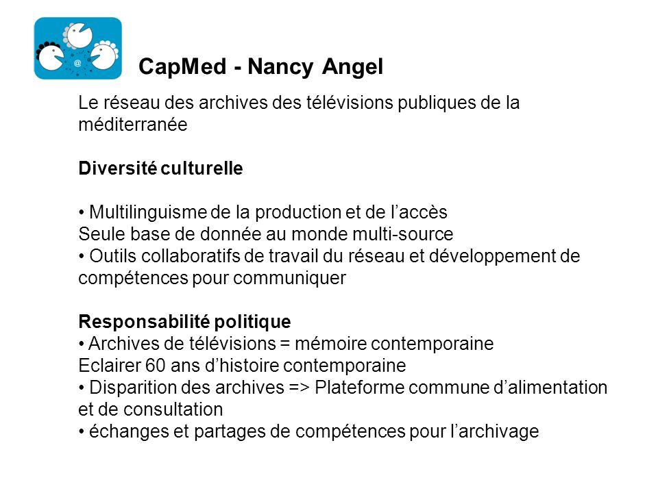 CapMed - Nancy Angel Le réseau des archives des télévisions publiques de la méditerranée Diversité culturelle Multilinguisme de la production et de la