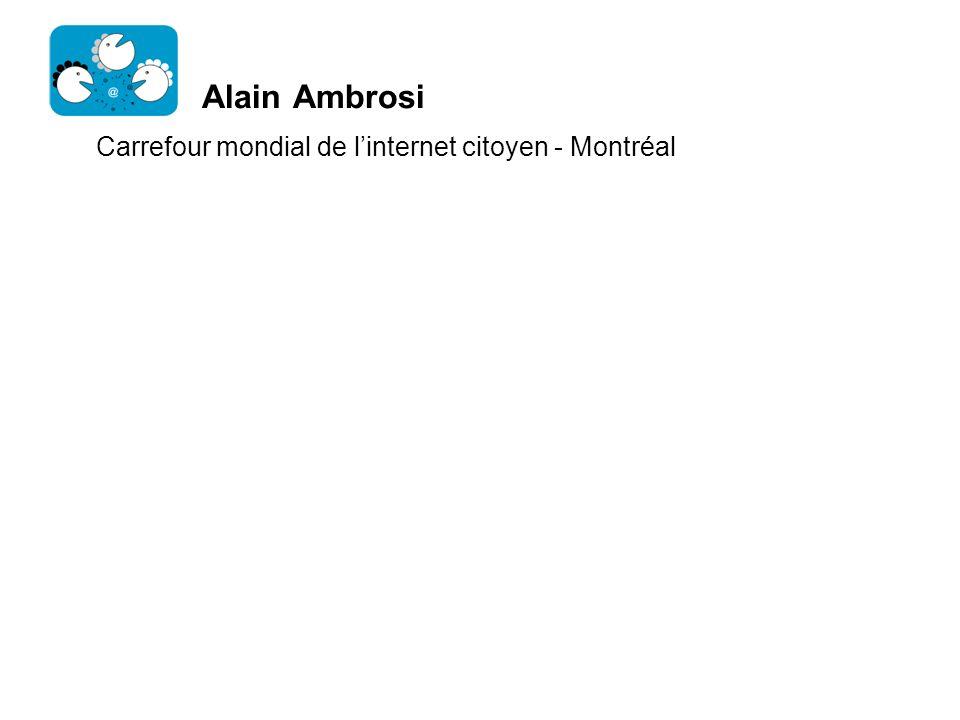 Alain Ambrosi Carrefour mondial de linternet citoyen - Montréal