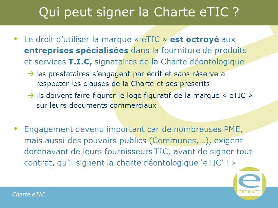 Charte eTIC Qui peut signer la Charte eTIC .