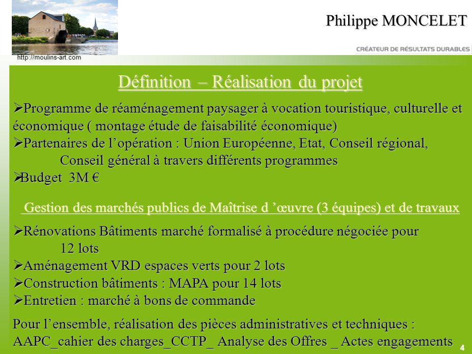 4 Philippe MONCELET Définition – Réalisation du projet Programme de réaménagement paysager à vocation touristique, culturelle et économique ( montage