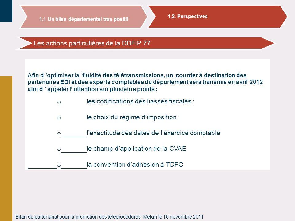 Bilan du partenariat pour la promotion des téléprocédures Melun le 16 novembre 2011 Les actions particulières de la DDFIP 77 1.2. Les actions particul